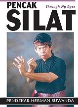 Pencak Silat: Through My Eyes: Indonesian Martial Arts
