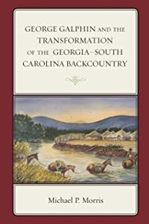 George Galphin and the Transformation of the Georgia–South Carolina Backcountry