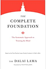 The Complete Foundation: The Systematic Approach to Training the Mind (Core Teachings of Dalai Lama Book 2) Kindle Edition