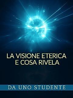 La Visione eterica e Cosa rivela (Tradotto) (Italian Edition)