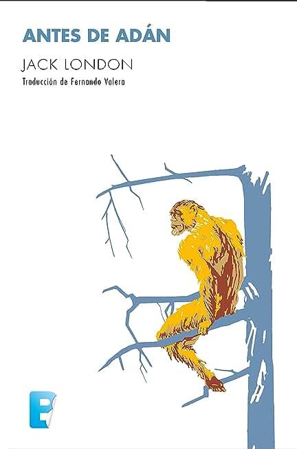 Antes de Adán (Spanish Edition)