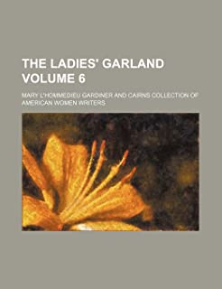 The Ladies' Garland Volume 6