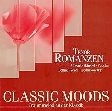 Classic Moods - Mozart, W.A. / Handel, G.F. / Donizetti, G. / Puccini, G. / Bellini, V. / Ponchielli, A. / Tchaikovsky, P....