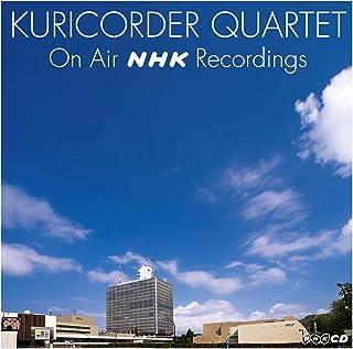 KURICORDER QUARTET ON AIR NHK RECORDINGS