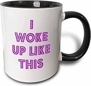 3dRose 202793_4 I I Woke Up Like This Mug 11 oz Black