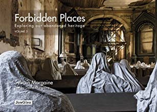 Forbidden Places: Exploring Our Abandoned Heritage (Volume 3) (Jonglez photo books (Volume 3))