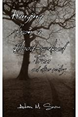 Hanging from a Blood-Soaked Tree: and other poetry: Kindle Kindle Edition