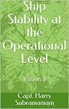 Ship Stability at the Operational Level: Edition 2 (Nutshell Series Book 4)