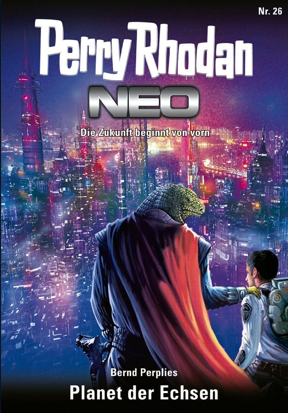 修士号テーマ口頭Perry Rhodan Neo 26: Planet der Echsen: Staffel: Vorsto? nach Arkon 2 von 12 (German Edition)