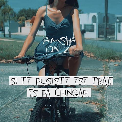 Si Te Pusiste Ese Traje Es Pa Chingar (feat. Jon Z ...