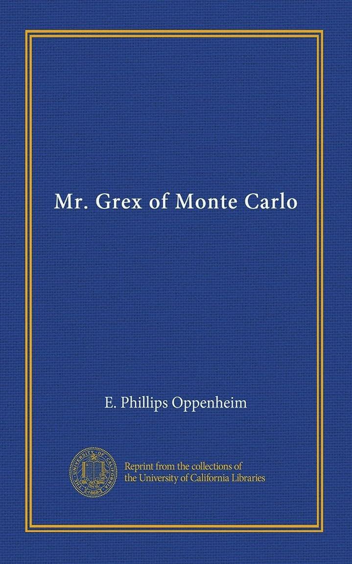 したい火山学外出Mr. Grex of Monte Carlo