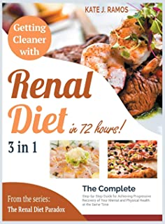 Getting Cleaner with Renal Diet in 72 Hours! [3 Books in 1]: The Complete Step-by-Step Guide for Achieving Progressive Rec...