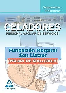 Celadores (Personal Auxiliar De Servicios) De La Fundación Hospital Son Llàtzer (Palma De Mallorca). Supuestos Prácticos
