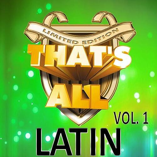 Thats All Latin, Vol. 1