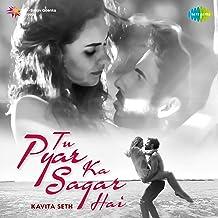 Tu Pyar Ka Sagar Hai - Single