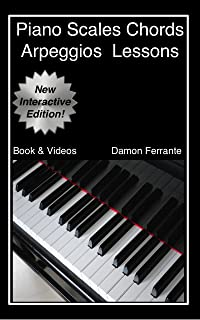 Piano Scales, Chords & Arpeggios Lessons with Elements of Basic Music Theory: Fun, Step-By-Step Guide for Beginner to Adva...
