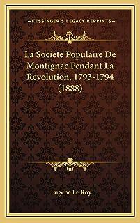La Societe Populaire De Montignac Pendant La Revolution, 1793-1794 (1888)