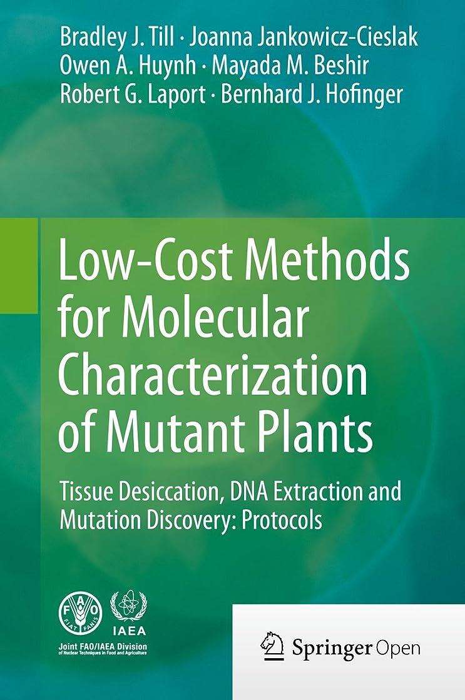 味ふざけた寸前Low-Cost Methods for Molecular Characterization of Mutant Plants: Tissue Desiccation, DNA Extraction and Mutation Discovery: Protocols (English Edition)