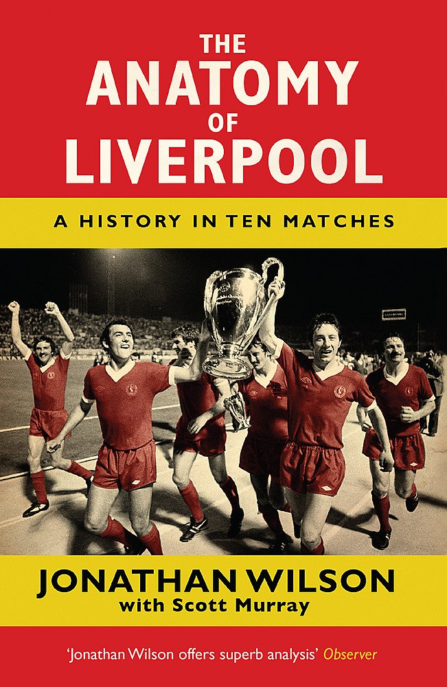 Image OfThe Anatomy Of Liverpool: A History In Ten Matches