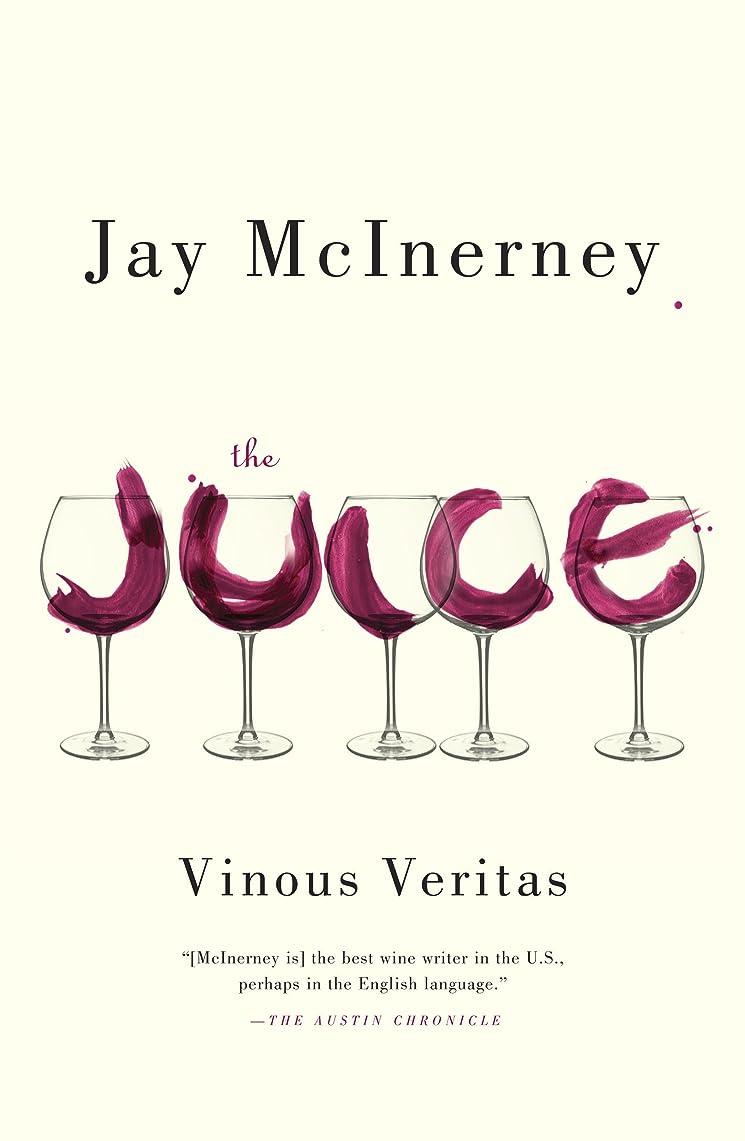ガイダンスベックス息苦しいThe Juice: Vinous Veritas (English Edition)