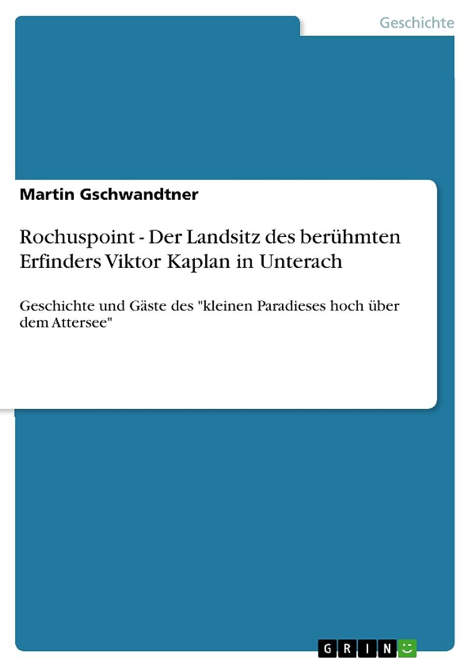 武装解除年金受給者パケットRochuspoint - Der Landsitz des berühmten Erfinders Viktor Kaplan in Unterach: Geschichte und G?ste des