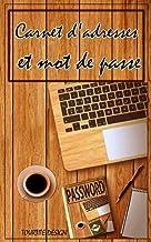 Carnet d'adresses et mot de passe: Mots de passe: carnet de mots de passe   Vos adresses internet et codes secrets en sécu...