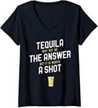 Womens Tequila May Not Be The Answer But Its Worth a Shot V-Neck T-Shirt