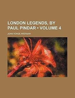London Legends, by Paul Pindar (Volume 4)