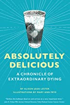 Absolutely Delicious: A Chronicle of Extraordinary Dying