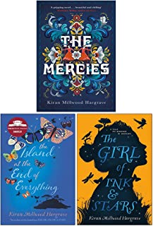 Kiran Millwood Hargrave Collection 3 Books Set (The Mercies [Hardcover], The Island at the End of Everything, The Girl of ...