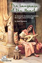 The Language of the Heart: A musical, fantastical journey through a land of magic
