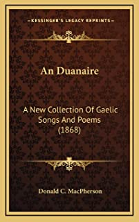 An Duanaire: A New Collection Of Gaelic Songs And Poems (1868)