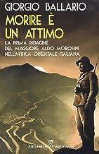 Permalink to Morire è un attimo. La prima indagine del maggiore Aldo Morosini nell'Africa orientale italiana PDF