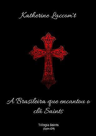 A Brasileira que Encantou os Saints: (Spin-Off) (Trilogia Saints)