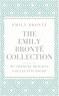 The Emily Brontë Collection: Wuthering Heights, Collected Poems