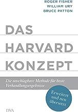 Das Harvard-Konzept: Die unschlagbare Methode für beste Verhandlungsergebnisse - Erweitert und neu übersetzt (German Edition)
