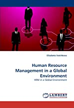 Human Resource Management in a Global Environment: HRM in a Global Environment