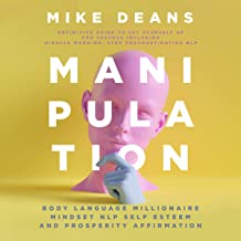 Manipulation Body Language Millionaire Mindset NLP Self Esteem and Prosperity Affirmation: Definitive Guide to Set Yourself up for Success Including Miracle Morning, Stop Procrastinating NLP