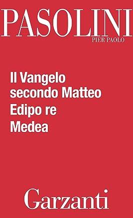 Il Vangelo secondo Matteo - Edipo re - Medea