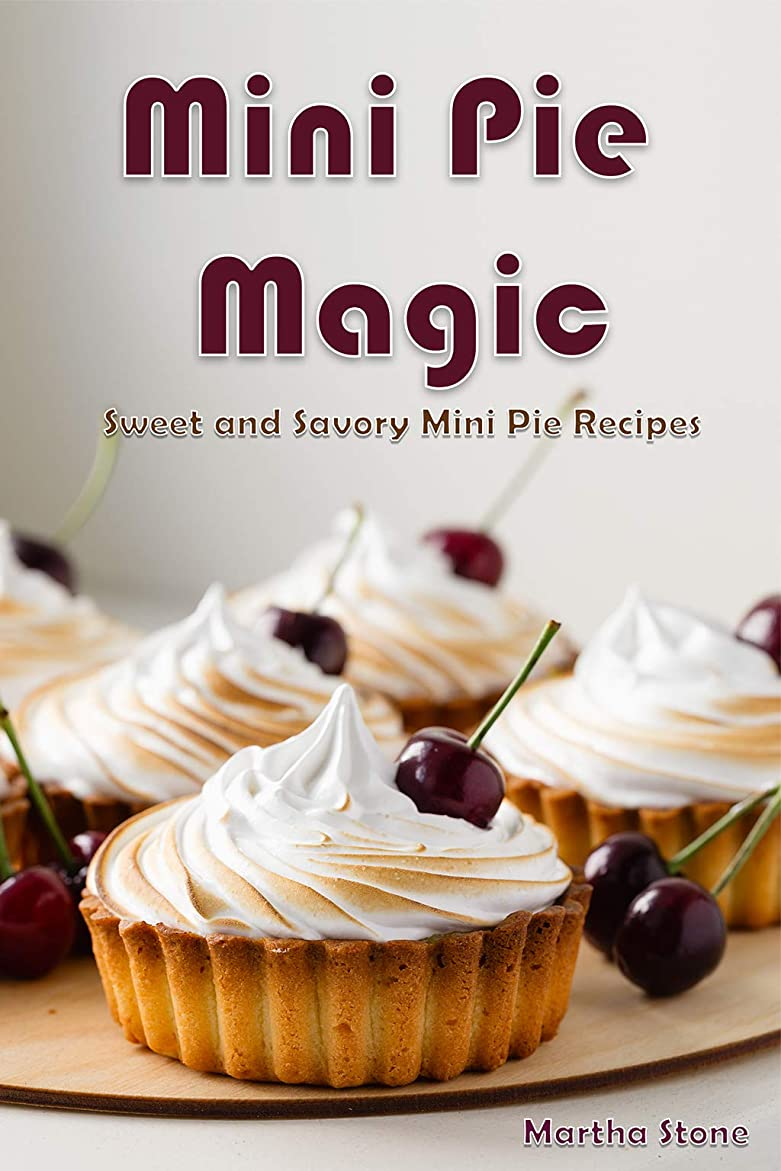 気球母音グレートバリアリーフMini Pie Magic: Sweet and Savory Mini Pie Recipes (English Edition)
