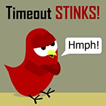 Children's Book: Timeout Stinks! [Bedtime Stories for Kids]