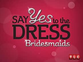 Say Yes to the Dress Bridesmaids Season 4