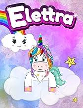 Quaderno con Unicorno - Elettra: Quadernone con Unicorno ed Arcobaleno per Bambine - Le Pagine sono numerate con righe, e ...
