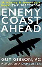 Enemy Coast Ahead (Illustrated): Memoir of the Leader of the Dam Busters
