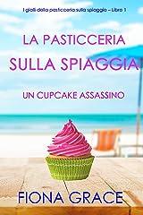 La pasticceria sulla spiaggia: Un cupcake assassino (I gialli della pasticceria sulla spiaggia – Libro 1) Formato Kindle