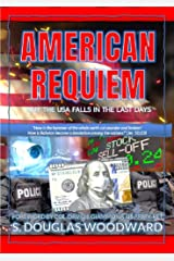 AMERICAN REQUIEM: WHY THE USA FALLS IN THE LAST DAYS Kindle Edition