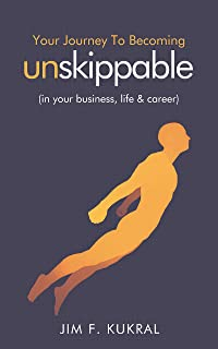 Your Journey to Becoming Unskippable®: (in your business, life & career)