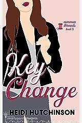 Key Change: A Slow Burn Rockstar Romance (Common Threads Book 3) Kindle Edition