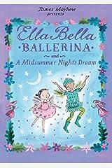 Ella Bella Ballerina and A Midsummer Night's Dream (Ella Bella Ballerina Series) Hardcover