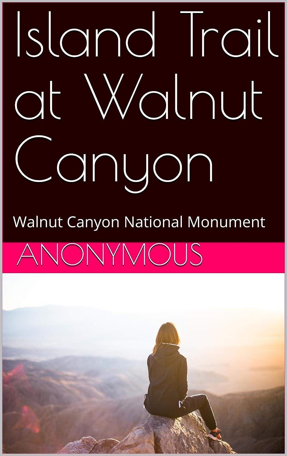 アイザック構成するカーテンIsland Trail at Walnut Canyon: Walnut Canyon National Monument (English Edition)
